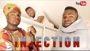 Samspedy Comedy - WHEN YOU ARE SICK AND SCARED OF INJECTION